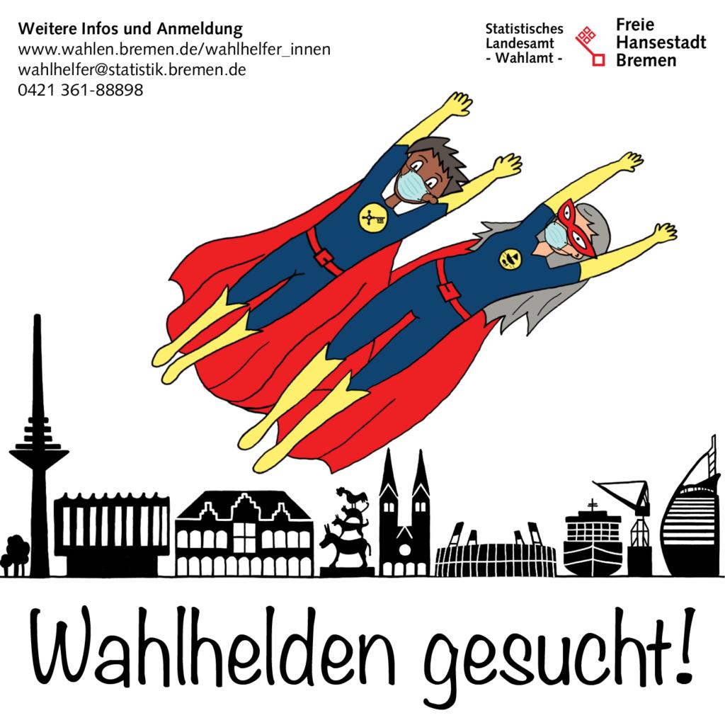 Wahlhelden gesucht! Weitere Infos und Anmeldung auf wahlen.bremen.de/wahlhelfer_innen